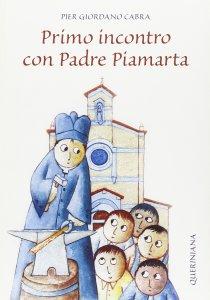 Copertina di 'Primo incontro con Padre Piamarta'