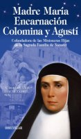 Madre María Encarnación Colomina y Agustí - M. Dolors Gaja Jaumeandreu