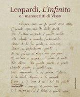 Leopardi, L'infinito e i manoscritti di Visso. Catalogo della mostra (Recanati, dicembre 2018-maggio 2019). Ediz. illustrata
