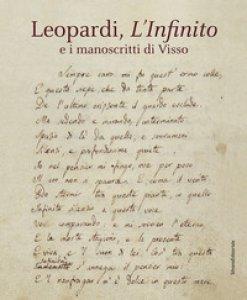 Copertina di 'Leopardi, L'infinito e i manoscritti di Visso. Catalogo della mostra (Recanati, dicembre 2018-maggio 2019). Ediz. illustrata'