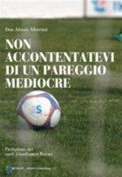 Non accontentatevi di un pareggio mediocre - Alessio Albertini