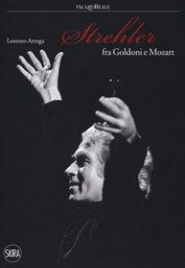 Copertina di 'Strehler fra Goldoni e Mozart'