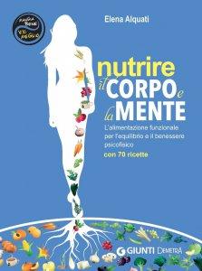 Copertina di 'Nutrire il corpo e la mente'