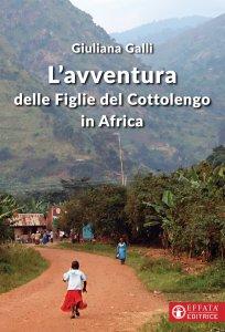 Copertina di 'L' avventura delle Figlie del Cottolengo in Africa'