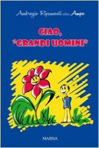 Copertina di 'Ciao, grandi uomini'