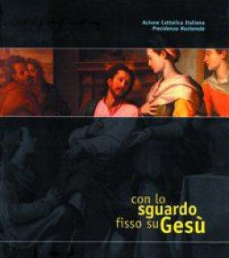 Copertina di 'Con lo sguardo fisso su Gesù. La contemplazione del Volto di Cristo nell'esperienza delle diocesi italiane'