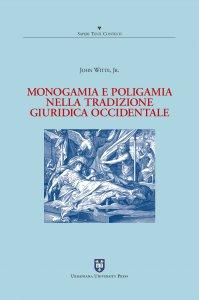 Copertina di 'Monogamia e poligamia nella tradizione giuridica occidentale'
