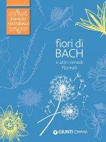 Fiori di Bach e altri rimedi floreali - Fabio Nocentini