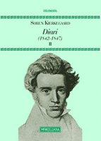 Diari. Vol. II: (1842-1847). - Soren Kierkegaard
