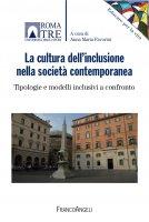La cultura dell'inclusione nella società contemporanea - AA. VV.
