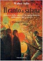 Il canto di Satana. Il potere della musica e la manipolazione subliminale del pensiero - Salin Walter