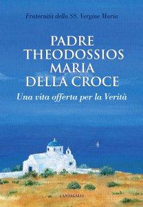 Copertina di 'Padre Theodossios Maria della croce'