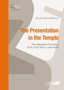 Copertina di 'The presentation in the temple. The narrative function of Lk 2:22-39 in Luke-Acts'