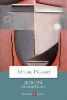 Identità - Adriano Prosperi