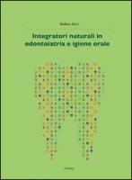 Integratori naturali in odontoiatria e igiene orale - Sarri Stefano