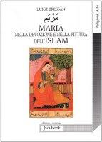 Maria nell'Islam - Bressan Luigi