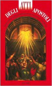 Copertina di 'Parola del Signore. Il Nuovo Testamento. Atti degli Apostoli. Traduzione interconfessionale dal testo greco in lingua corrente'