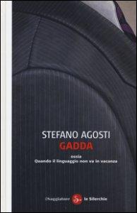 Copertina di 'Gadda ossia Quando il linguaggio non va in vacanza'
