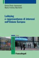 Lobbying e rappresentanza di interessi nell'Unione Europea - Marchetti M. Cristina, Pirzio Ammassari Gloria