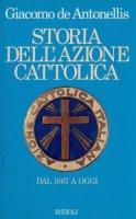 Storia dell'Azione Cattolica - De Antonellis Giacomo