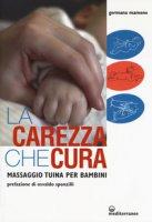 La carezza che cura. Massaggio Tuina per bambini - Mamone Germana