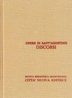 Opera Omnia vol. XXXII/1 - Discorsi [184-229/v] - Agostino (sant')