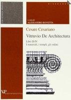 Cesare Cesariano. Vitruvio. De architectura. Libri 2°-4°. I materiali, i templi, gli ordini