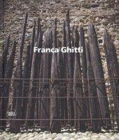 Franca Ghitti. Ediz. italiana e inglese - Pontiggia Elena