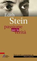Edith Stein - passione per la verit� - Lazzarin Piero