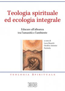 Copertina di 'Teologia spirituale ed ecologia integrale'
