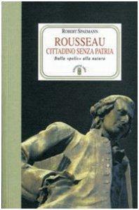 Copertina di 'Rousseau. Cittadino senza patria'