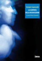 La scoperta della dissociazione - Lapassade Georges