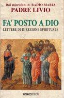 Fa' posto a Dio - Padre Livio Fanzaga