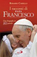 I racconti di papa Francesco - Rosario Carello