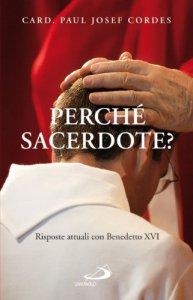Copertina di 'Perché sacerdote? Risposte attuali con Benedetto XVI'
