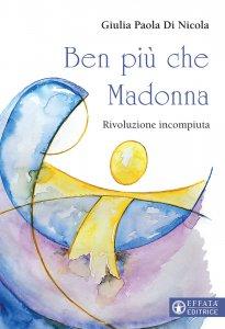 Copertina di 'Ben più che Madonna'