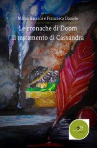 Copertina di 'Il testamento di Cassandra. Le cronache di Doom'