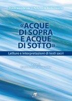 """""""Acque di Sopra e Acque di Sotto"""" - Associazione per il Refettorio Ambrosiano"""