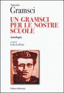Copertina di 'Un Gramsci per le nostre scuole. Antologia'