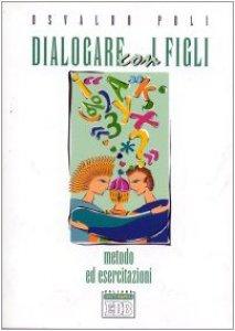 Copertina di 'Dialogare con i figli. Metodo ed esercitazioni'
