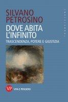 Dove abita l'infinito - Silvano Petrosino