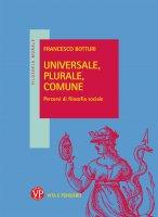 Universale, plurale, comune - Francesco Botturi