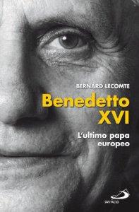 Copertina di 'Benedetto XVI. L'ultimo papa europeo'