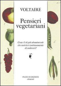 Copertina di 'Pensieri vegetariani. Cosa c'è di più abominevole che nutrirsi continuamente di cadaveri?'
