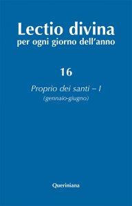 Copertina di 'Lectio divina per ogni giorno dell'anno [vol_16] / Proprio dei santi 1 (gennaio-giugno)'