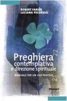 Preghiera contemplativa e direzione spirituale - Faricy Robert, Pecoraio Luciana