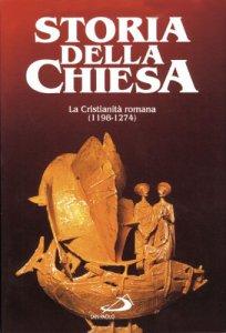 Copertina di 'La cristianità romana (1198 - 1274)'
