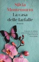 La casa delle farfalle - Montemurro Silvia