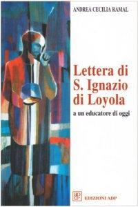 Copertina di 'Lettera di s. Ignazio di Loyola ad un educatore di oggi'