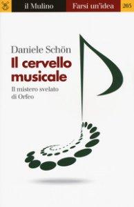 Copertina di 'Il cervello musicale. Il mistero svelato di Orfeo'